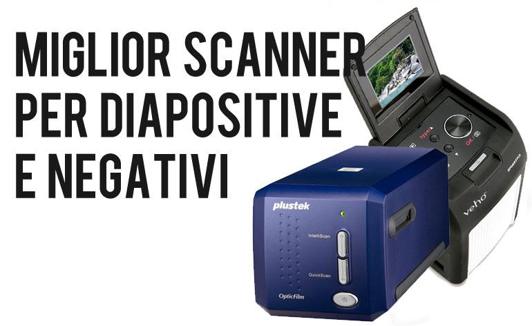 Miglior Scanner per Diapositive e Negativi