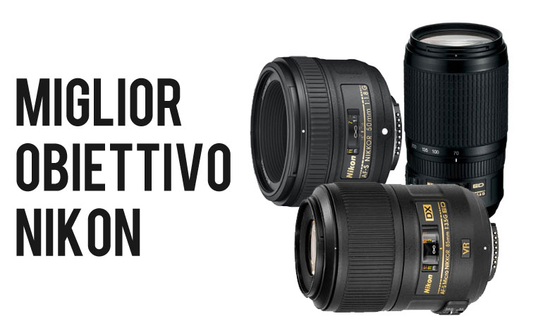 Miglior Obiettivo Nikon: i 10 Migliori Obiettivi
