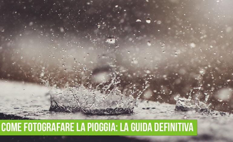 come fotografare la pioggia